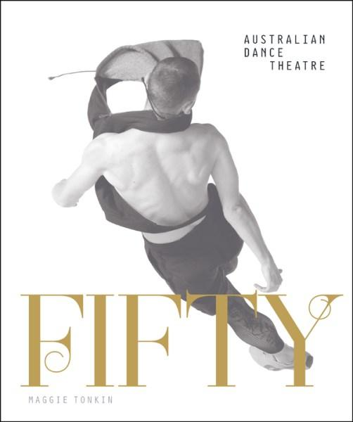 Fifty: Half a century of Australian Dance Theatre