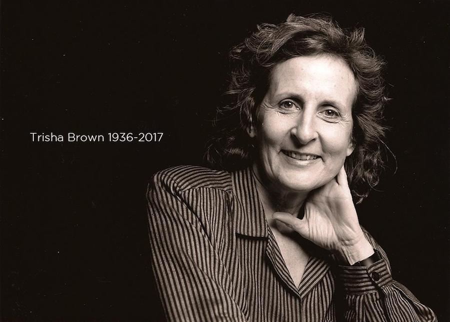 Choreographer Trisha Brown died in 2017